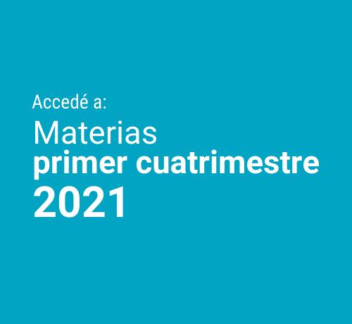 Accede a las materias primer cuatrimestre 2021